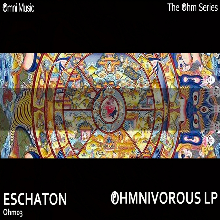 ESCHATON - The Ohm Series: Ohmnivorous LP