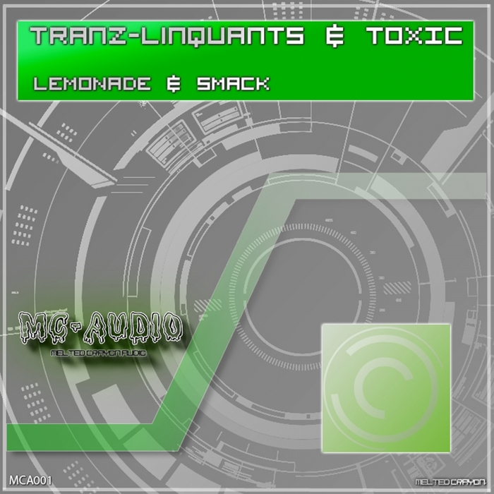 TRANZLINQUANTS/TOXIC - Lemonade & Smack