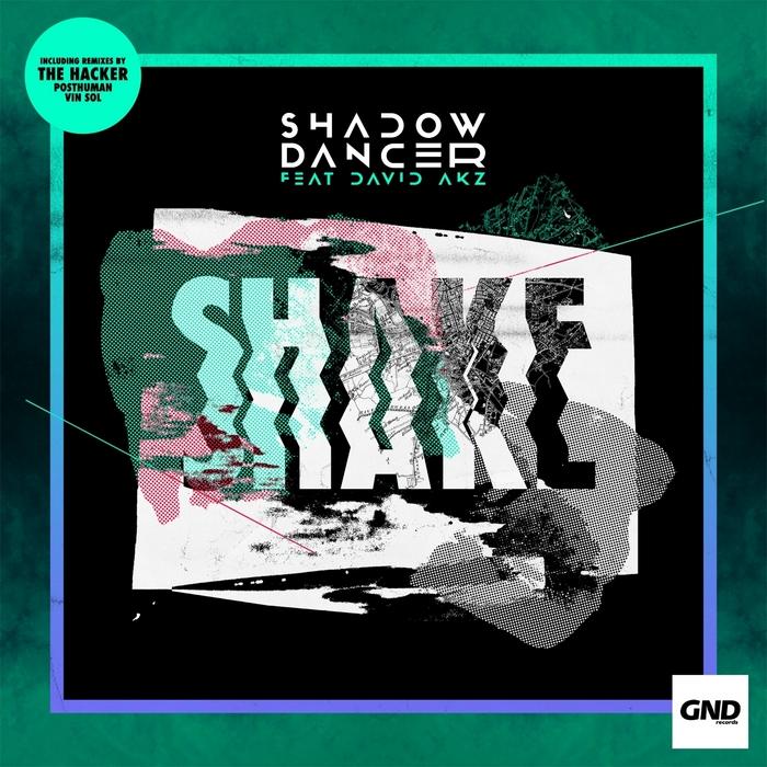 SHADOW DANCER feat DAVID AKZ - Shake