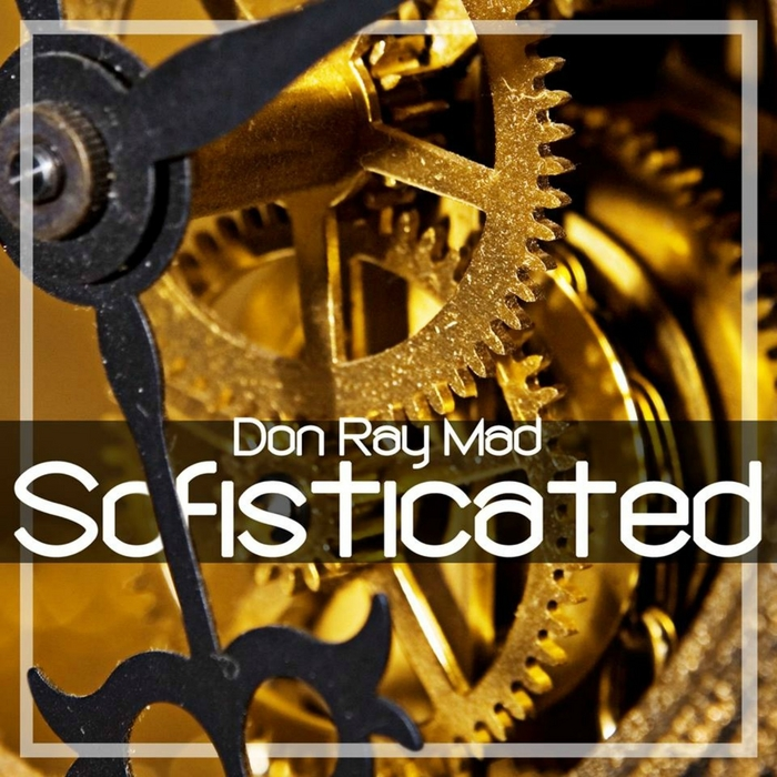 RAY MAD, Don - Sofisticated (Tech Mix)