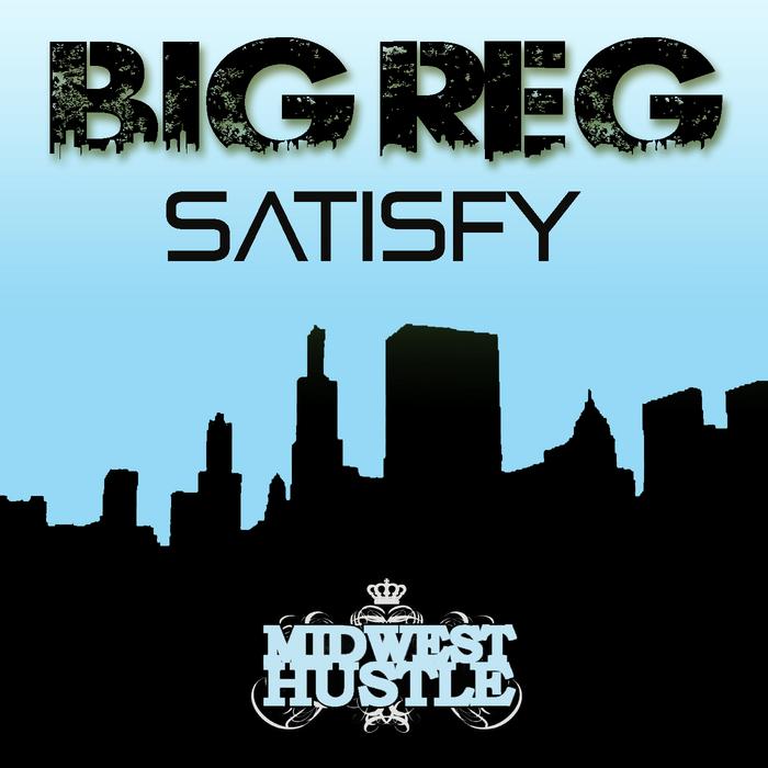 BIG REG - Satisfy