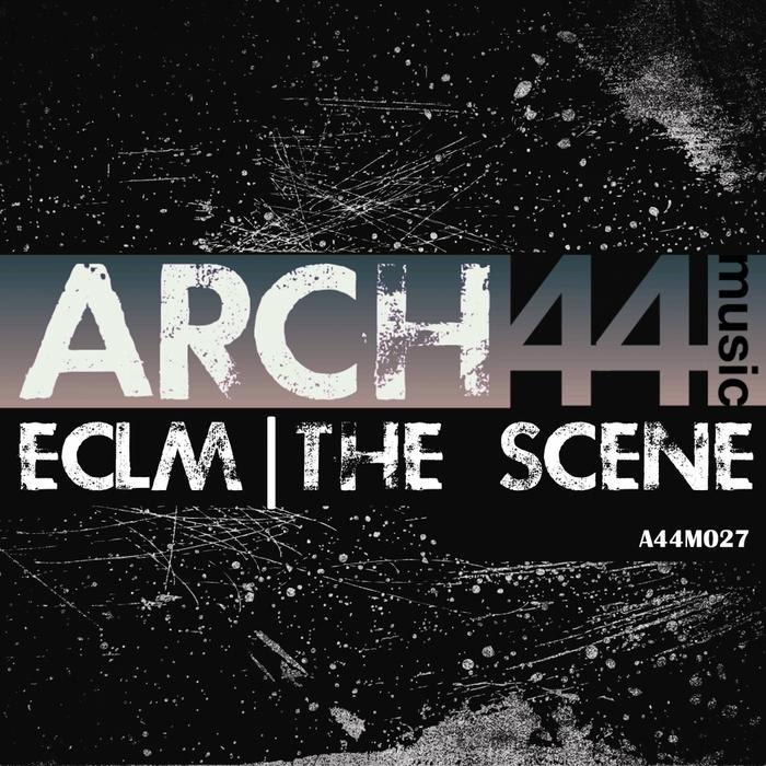 ECLM - The Scene EP