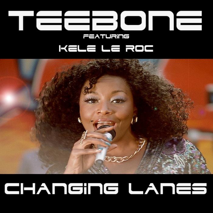 TEEBONE feat KELE LE ROC - Changing Lanes