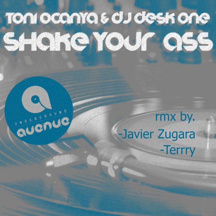 OCANYA, Toni/DJ DESK ONE - Shake Your Ass (The mixes)