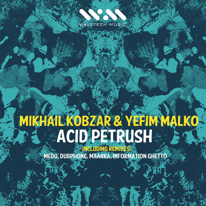 KOBZAR, Mikhail/YEFIM MALKO - Acid Petrush (remixes)