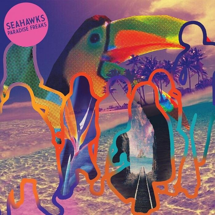 SEAHAWKS - Paradise Freaks