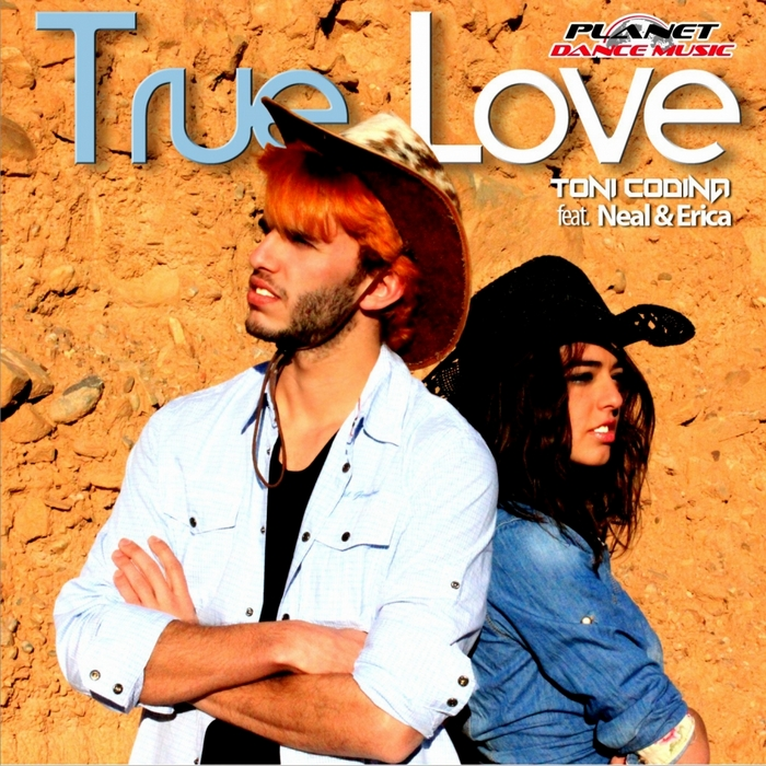 CODINA, Toni feat NEAL/ERICA - True Love