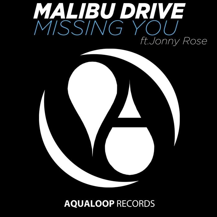 MALIBU DRIVE feat JONNY ROSE - Missing You