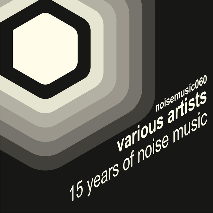 VARIOUS - 15 Years Of Noise Music