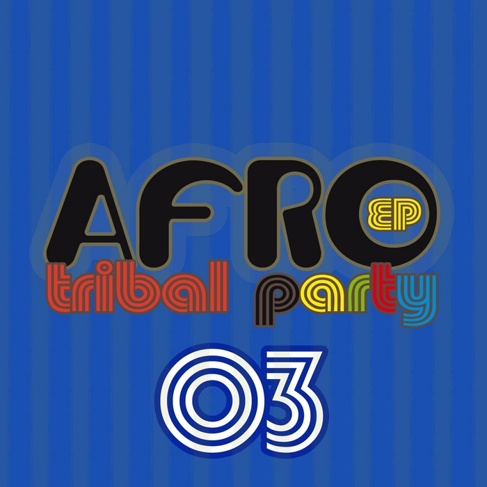 TRIBE OF 5/TORTUGA CONNECTION/GIRAFFAZ - Afro Tribal Party Vol 3 EP