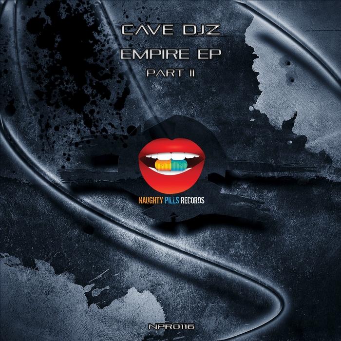 CAVE DJZ - Empire EP [Part II]