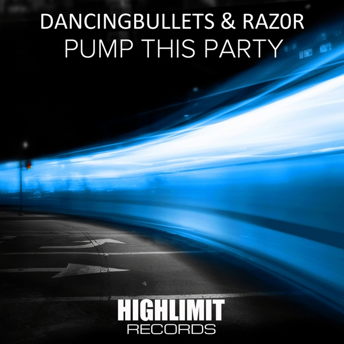 DANCINGBULLETS/RAZ0R - Pump This Party