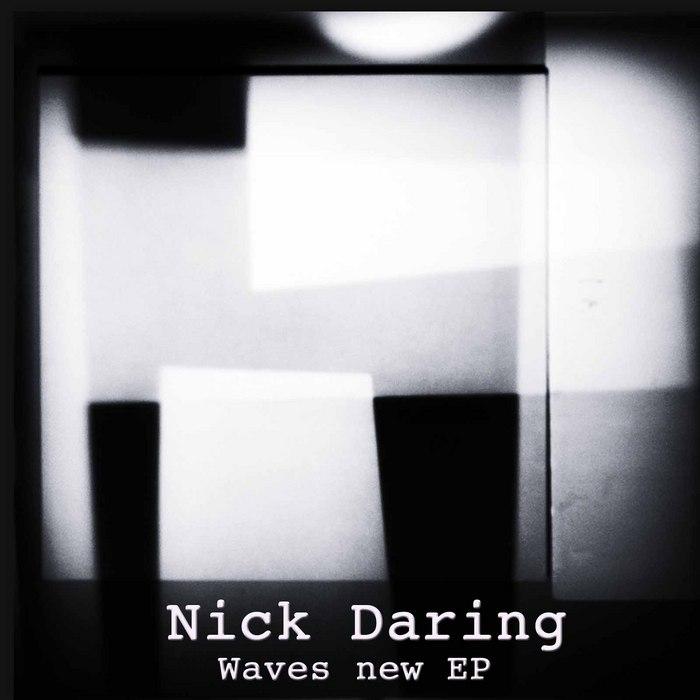 DARING, Nick - Waves New EP