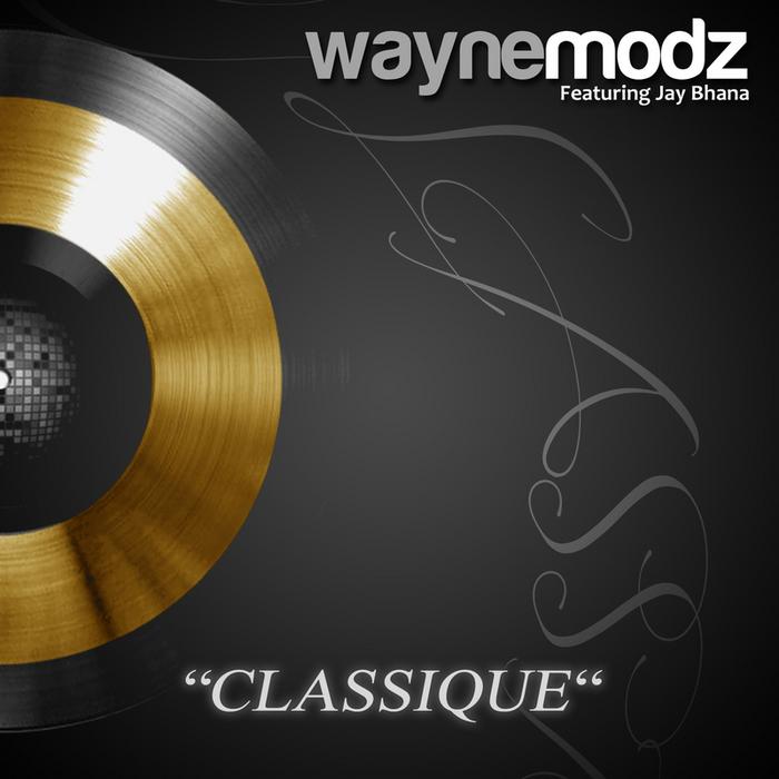 MODZ, Wayne feat JAY BHANA - Classique