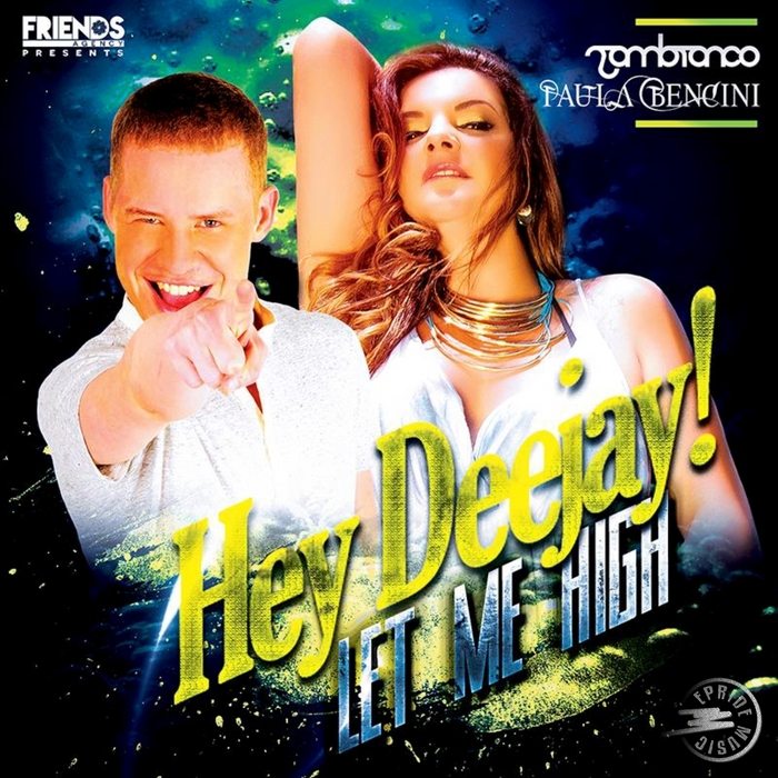 ZAMBIANCO/PAULA BENCINI - Hey DJ (Let Me High)
