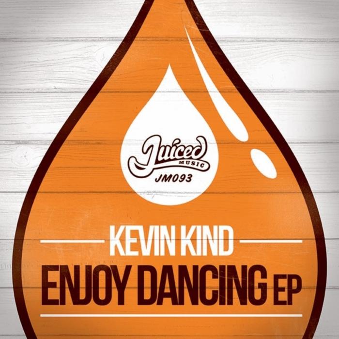 KIND, Kevin - Enjoy Dancing EP