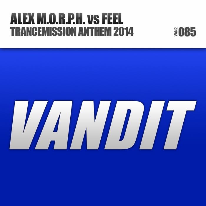 MORPH, Alex vs FEEL - Trancemission Anthem 2014