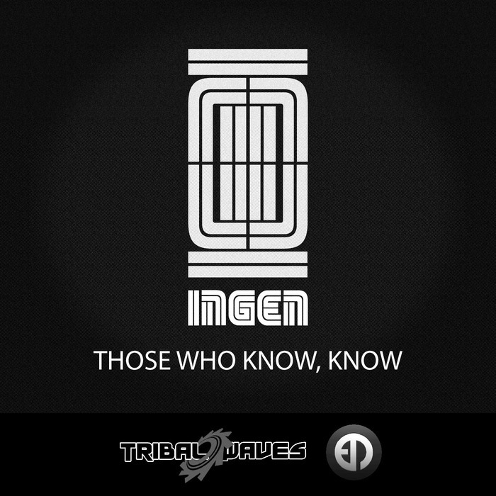 INGEN - Those Who Know Know
