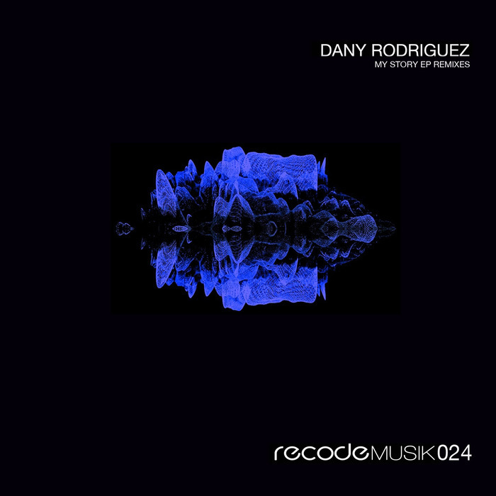 RODRIGUEZ, Dany - My Story Remixes