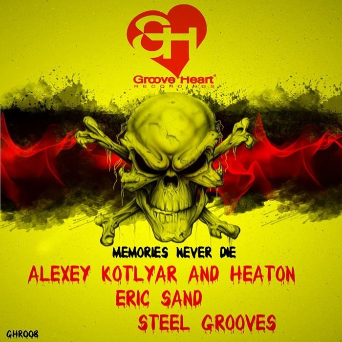 KOTLYAR, Alexey/HEATON/ERIC SAND/STEEL GROOVES - Memories Never Die