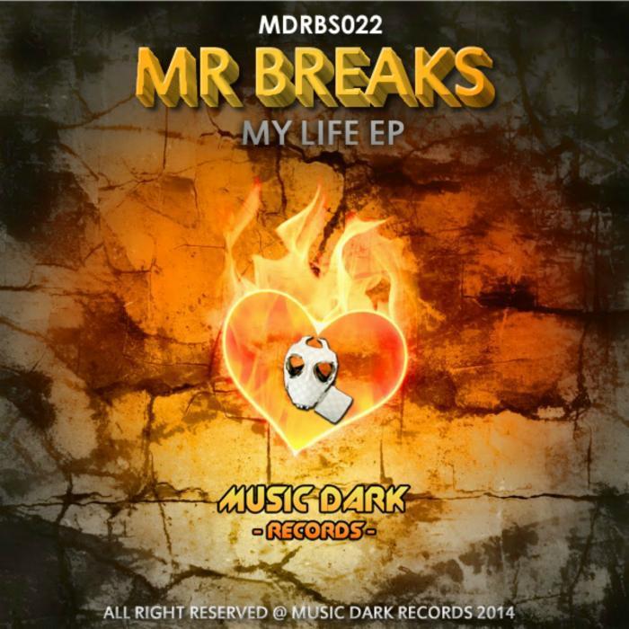MR BREAKS - My Life EP
