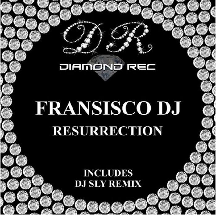 FRANSISCO DJ - Resurrection