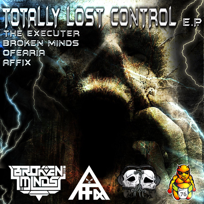 THE EXECUTER/BROKEN MINDS/OFEARIA/AFFIX - Totally Lost Control