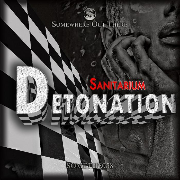 SANITARIUM - Detonation