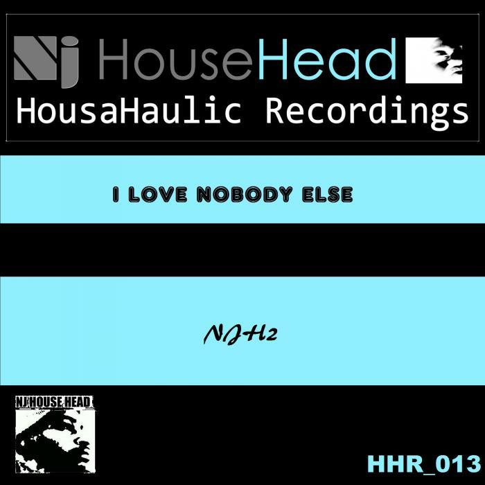 HOUSAHAULIC RECORDS feat NJHOUSEHEAD - I Love Nobody Else