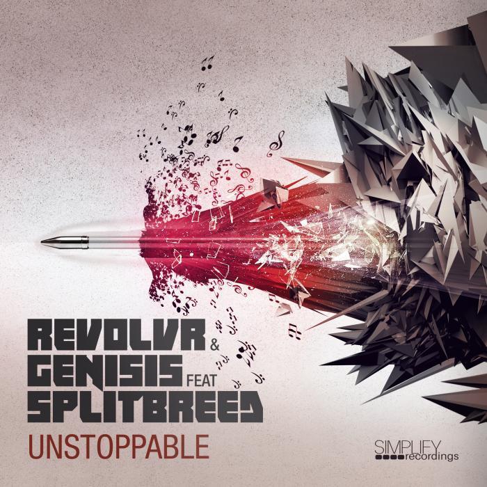REVOLVR/GENISIS feat SPLITBREED - Unstoppable