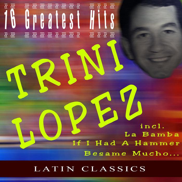 LOPEZ, Trini - 16 Greatest Hits