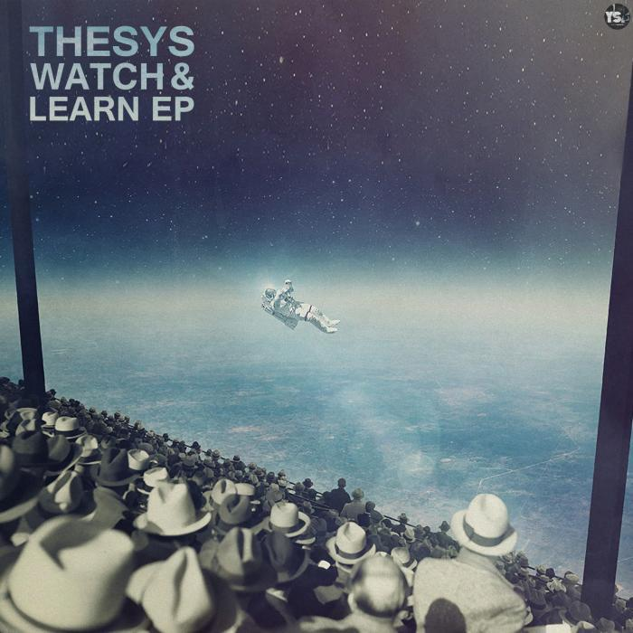 THESYS - Watch & Learn EP