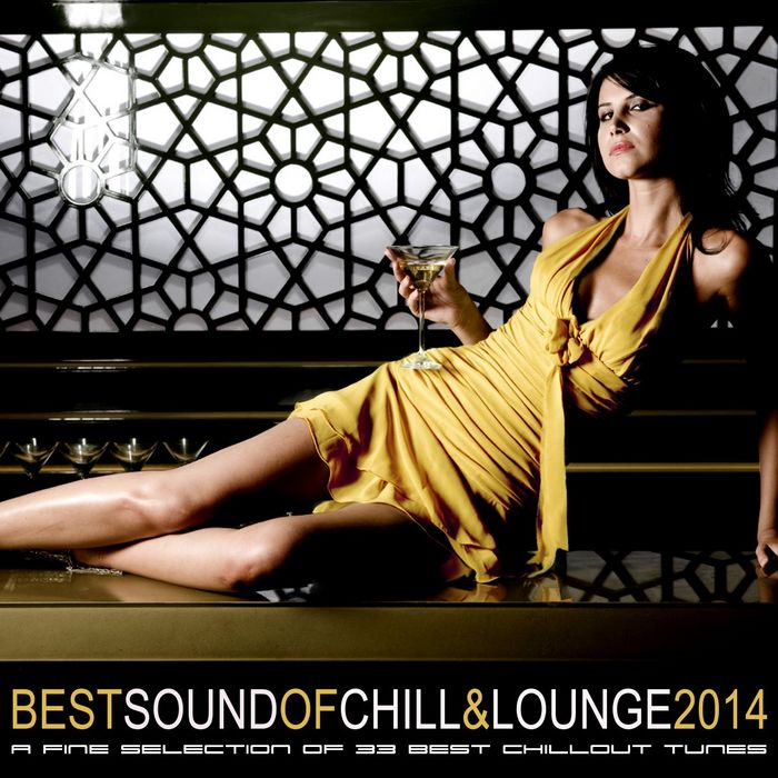 VARIOUS - Best Sound Of Chill & Lounge 2014 (33 Chillout Downbeat Tunes With Ibiza Mallorca Feeling)