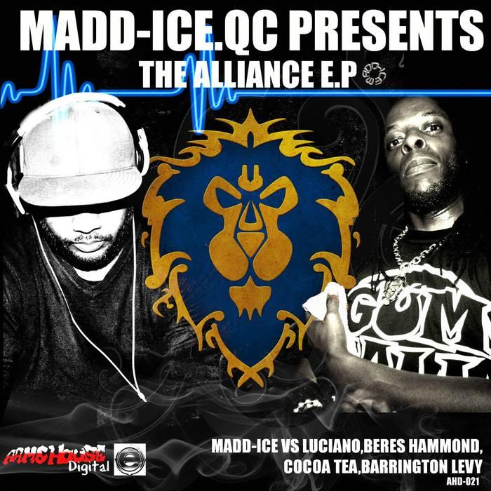 MADD ICE/BARRINGTON LEVY/LUCIANO/COCOA TEA/BERES HAMMOND - The Alliance EP