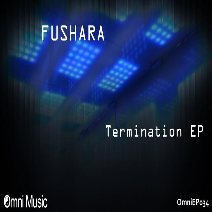 FUSHARA - Termination EP
