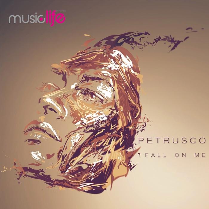 PETRUSCO - Fall On Me