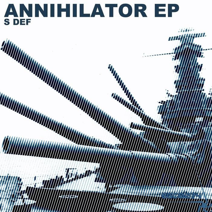 S DEF - Annihilator EP