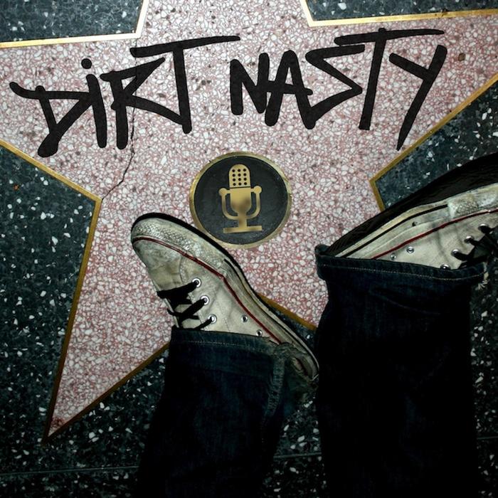 DIRT NASTY - Dirt Nasty