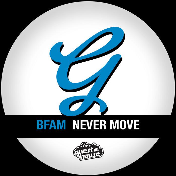 BFAM - Never Move