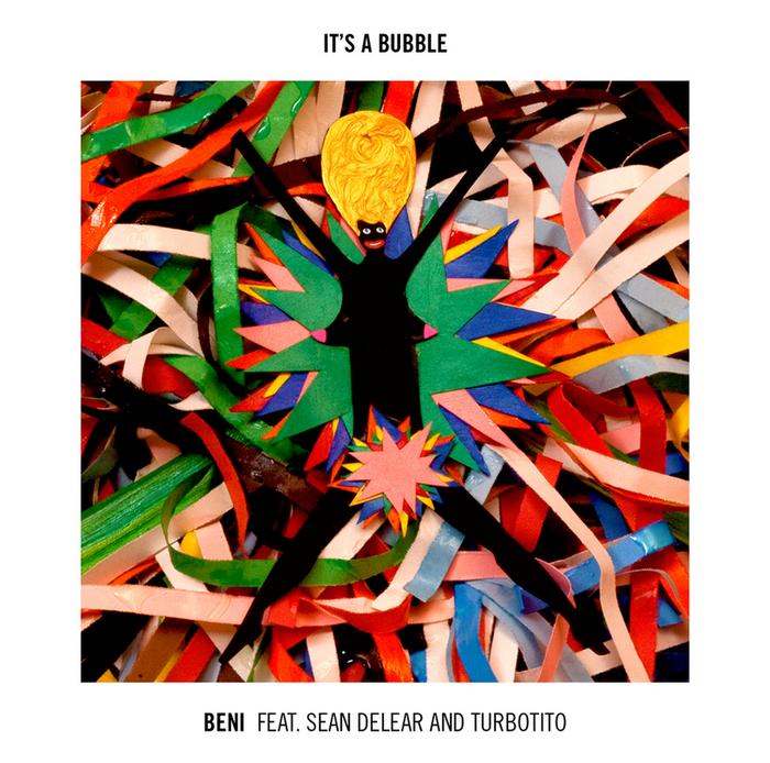 BENI feat SEAN DELEAR/TURBOTITO - It's A Bubble
