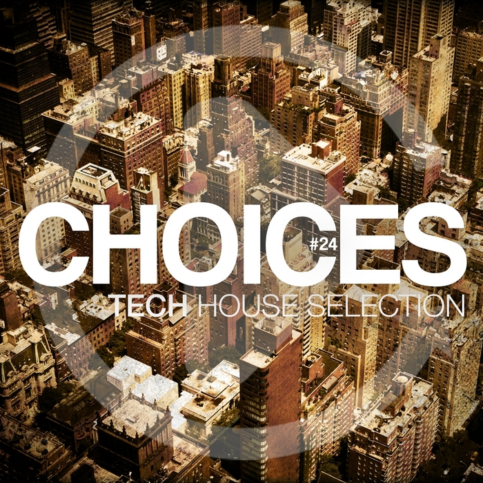 VARIOUS - Choices #24 (Tech House Selection)