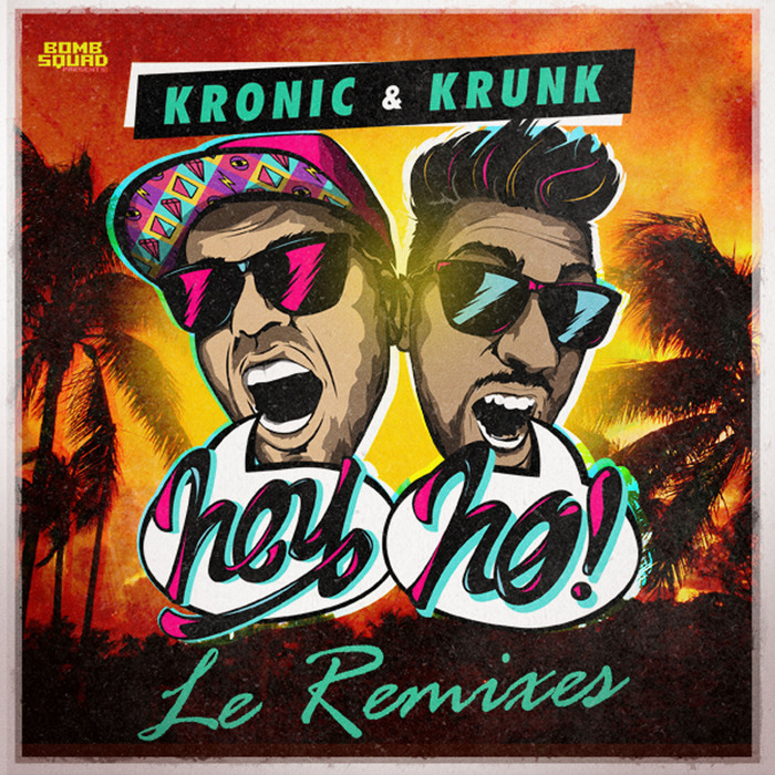 KRONIC/KRUNK! - Hey Ho (Le remixes)