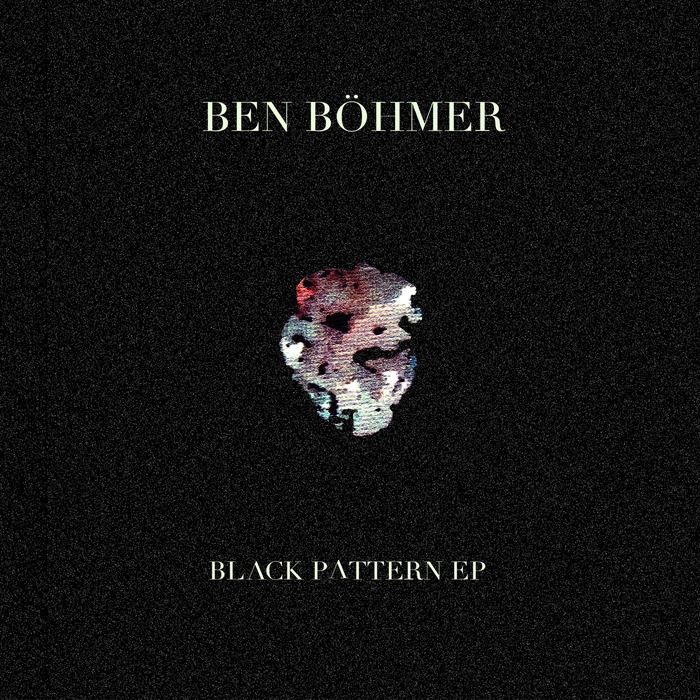 BOHMER, Ben - Black Pattern EP