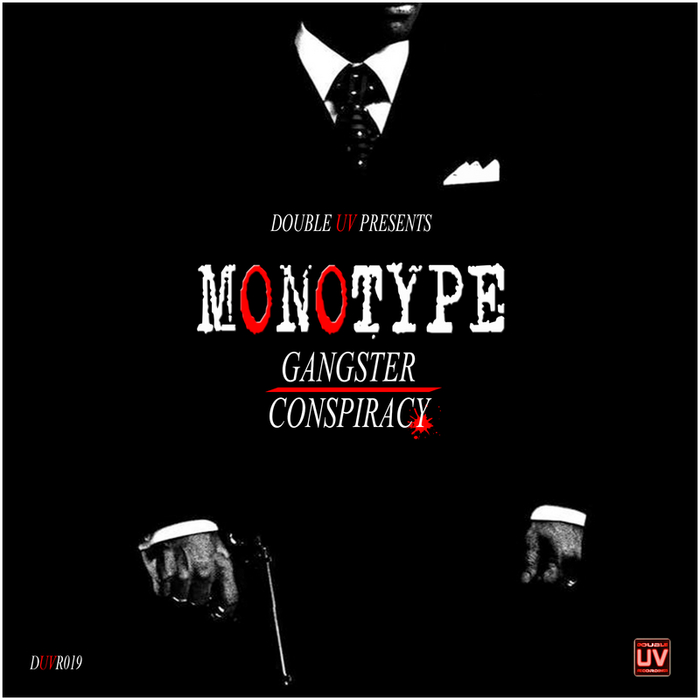 MONOTYPE - Gangster