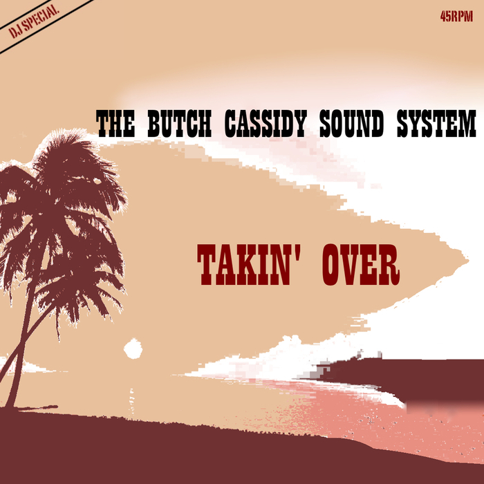 BUTCH CASSIDY SOUND SYSTEM - Takin' Over