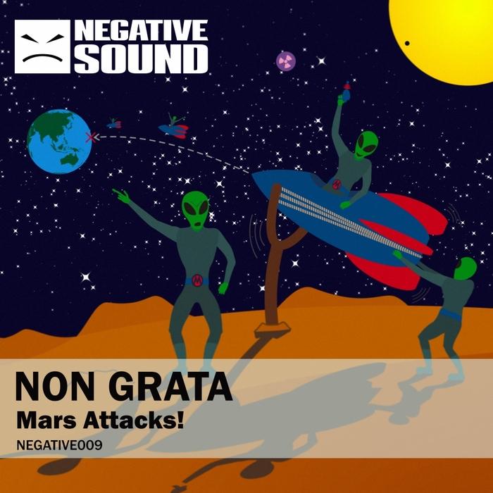 NON GRATA - Mars Attacks!