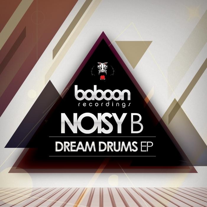 NOISY B - Dream Drums EP