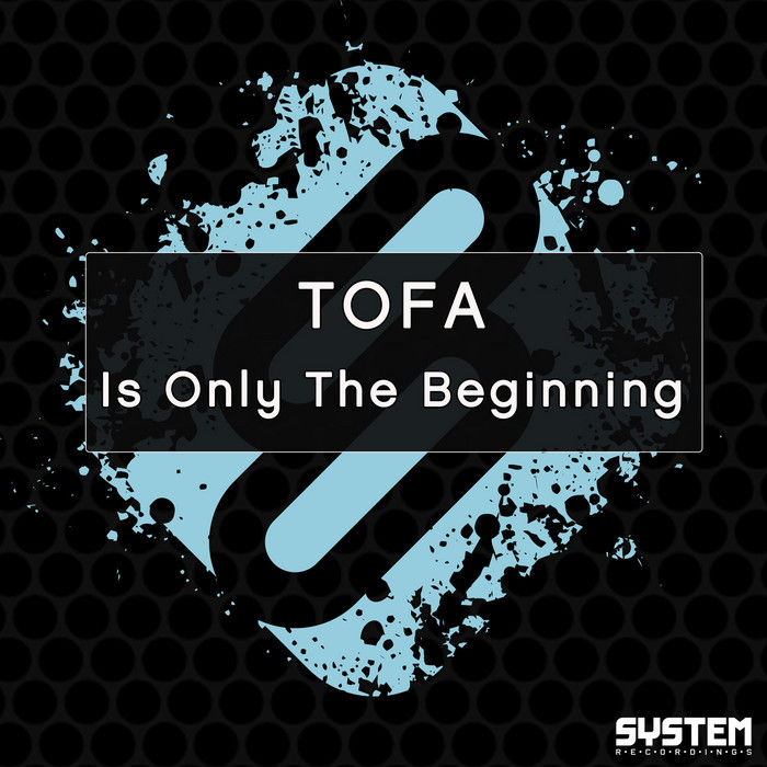 TOFA - Is Only The Beginning