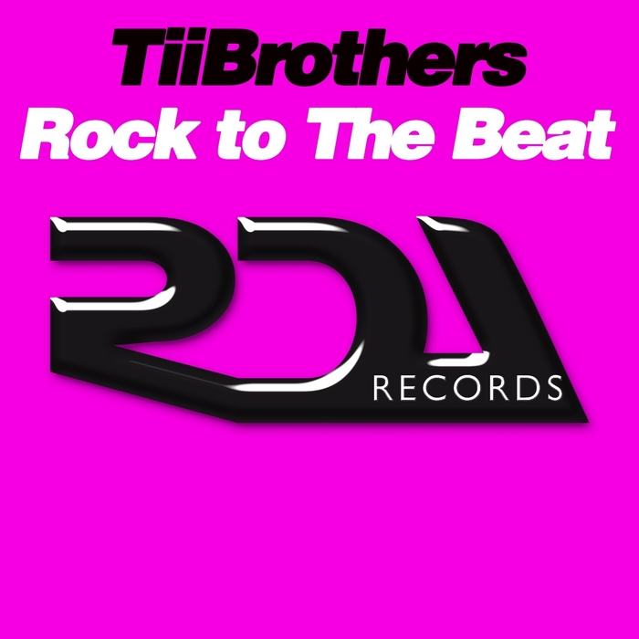 TIIBROTHERS - Rock To The Beat