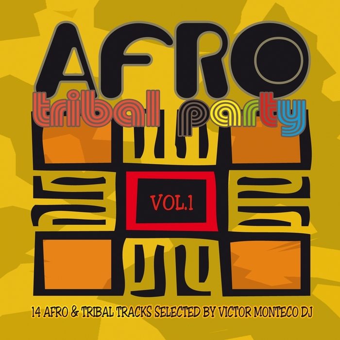 VARIOUS - Afro Tribal Party Vol 1 (14 Afro & Tribal Tracks Selected By Victor Monteco DJ)